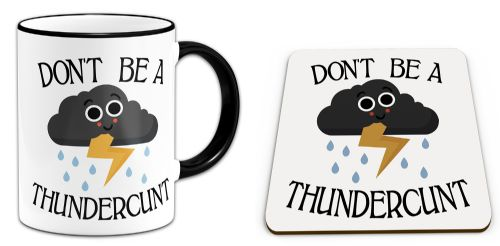 Set of Don't Be A Thundercunt Funny Rude Thundercloud Novelty Gift Mug & Coaster